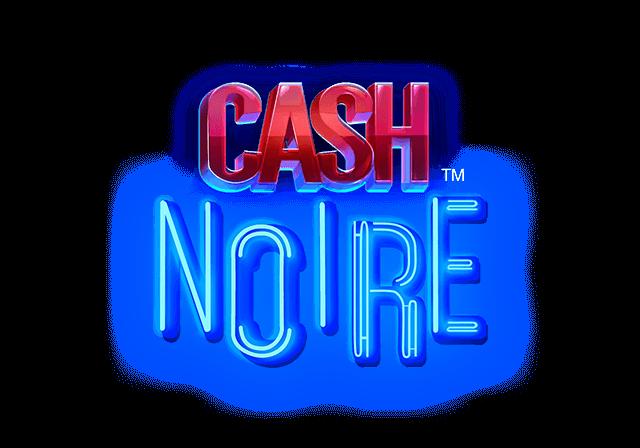 Cash Noire™