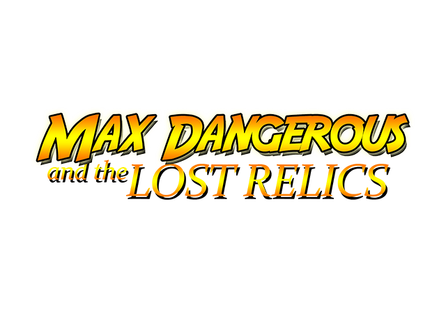 Max Dangerous and the Lost Relics